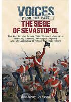 The Siege of Sevastopol 1854 - 1855. The War in the Crimea - Told Through Newspa