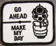 Embroidered Novelty Patch Go Ahead Make My Day NEW