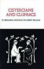 Cistercians and Cluniacs: St. Bernard's Apologia To Abbot William (Cistercian Fa