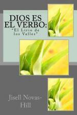 Dios Es el Verbo: Dios Es el Verbo : El Lirio de Los Valles by Jisell...
