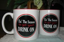 "2- ""Tis' The Season to get your DRINK ON"" 21oz Coffee Mug 4"" Celebrate Christmas"