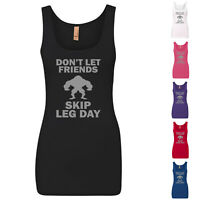 Don't Let Friends Skip Leg Day Funny Gym Ladies Workout  Womens Tank Tops