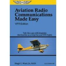 Aviation Radio Communications Made Easy: Talk Like a Pro with Templates That Fu…
