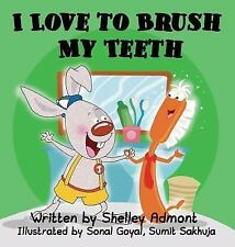 I Love to Brush My Teeth by Shelley Admont (2014, Hardcover)