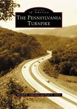 The Pennsylvania Turnpike [Images of America] [PA] [Arcadia Publishing]