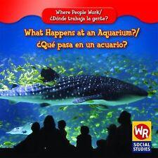 What Happens at an Aquarium?/ Que Pasa En Un Acuario? (Where People Work/ Donde