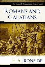 Romans and Galatians by H a Ironside: New