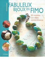 FABULEUX BIJOUX EN FIMO - 50 MODELES AUX EFFETS EXTRAORDINAIRES
