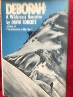 Deborah: A Wilderness Narrative By David Roberts First Edition With Dust Jacket