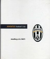 JUVENTUS FOOTBALL CLUB MEDIAGUIDE MEDIA GUIDE 2004/05