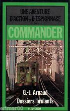 Dossiers brûlants / COMMANDER // G.J. ARNAUD // Fleuve Noir - Espionnage / 1 Ed