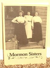 MORMON SISTERS WOMEN IN EARLY UTAH by Claudia L. Bushman LDS RARE 1976 1STED PB