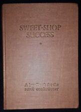 SWEET SHOP SUCCESS by CADBURY BROS-SIR ISAAC PITMAN & SONS-H/B-£3.25 UK POST