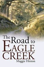 The Road to Eagle Creek by Maggie Hinton (2014, Paperback)