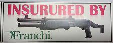 NOVELTY GUN MAGNET: INSURED BY FRANCHI SPAS 12 PUMP/AUTO ACTION SHOTGUN