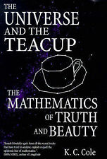 The Universe and the Teacup: Mathematics of Truth and Beauty,Cole, K.C.,Excellen