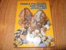 Pebble Polishing And Pebble Jewellery - Rogers - 1993 Hc/Dj