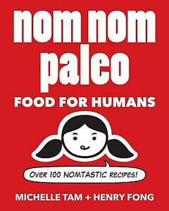 Nom Nom Paleo: Food for Humans by Michelle Tam, Henry Fong Hardcover