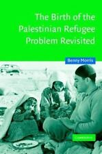 The Birth of the Palestinian Refugee Problem Revisited (Cambridge Middle East S