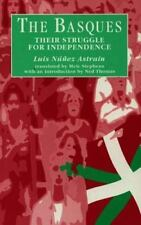Basque : Their Struggle for Independence by Luis N. Astrain