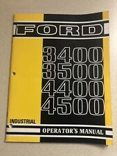 Ford 3400 3500 4400 4500 Industrial Tractor Operators Owners Manual