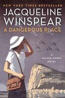 A Dangerous Place: A Maisie Dobbs Novel by Winspear, Jacqueline