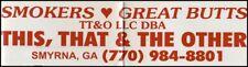 SMOKERS LOVE GREAT BUTTS Bumper Sticker Smyrna GA original 20th Century