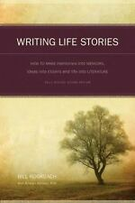 Writing Life Stories: How To Make Memories Into Memoirs, Ideas Into Essays And L