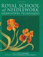 Royal School of Needlework: Embroidery Techniques by Saunders, Sally