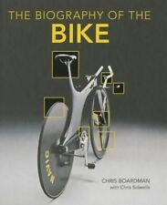 Biography of the Bike: The Ultimate History of Bike Design by Chris Boardman...