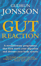 Gut Reaction: A day-by-day programme for choosing and combining foods for better