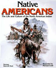 Native Americans: The Life and Culture of the Nort