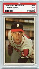 1953 BOWMAN COLOR #99 WARREN SPAHN, BOSTON BRAVES, HOF - PSA 7 NM (60365)