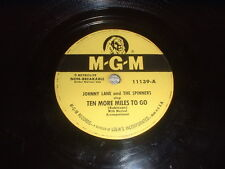 78RPM MGM 11139 Johnny Lane, Peaceful Hills V+ / Ten More Miles to Go V+ to E-