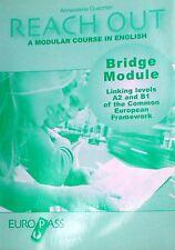REACH OUT, A MODULAR COURSE IN ENGLISH  Guazzeri  BRIDGE MODULE  EuroPass
