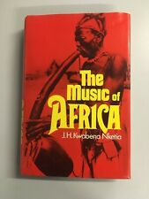 The Music of Africa by Kwabena Nketia, J. H