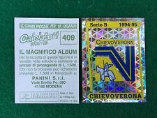 CALCIATORI 1994-95 94-1995 n 409 CHIEVO VERONA SCUDETTO Figurina Panini (NEW)