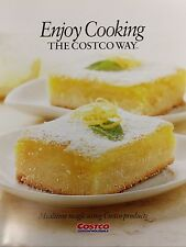 ENJOY COOKING THE COSTCO WAY MEALTIME MAGIC USING COSTCO PRODUCTS COOKBOOK 2013