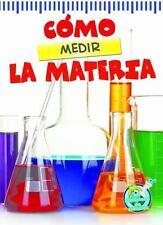Como medir la materia (Mi Biblioteca de Ciencias 3-4 (My Science Library 3-4))