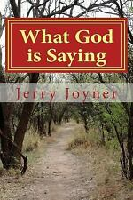 What God Is Saying : In This Hour God Is Speaking and the Holy Scriptures Are...