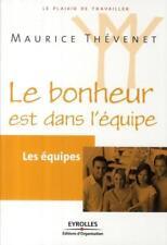 le bonheur est dans l'équipe Thevenet  Maurice Neuf Livre