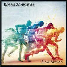 SCHROEDER, ROBERT-SLOW MOTION CD NEW