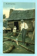 """Vintage, """"My old Log Cabin"""", Old Black Gent Chopping Wood with Wife and Son"""