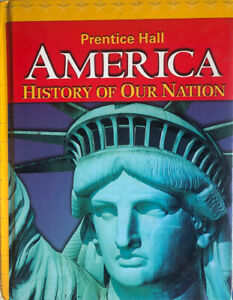 PRENTICE HALL AMERICA HISTORY OF OUR NATION 2010/2011 DAVIDSON/STOFF 0133699463!
