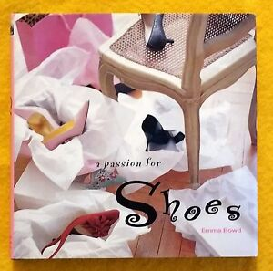 A Passion for Shoes by Emma Bowd colour illustrated hardcover dust jacket used