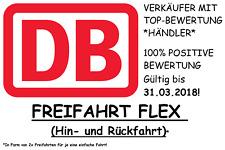 DB Deutsche Bahn Freifahrt FLEX 2. Klasse (HIN- UND RÜCKFAHRT) Ticket BIS 03/18