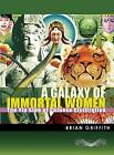NEW A Galaxy of Immortal Women: The Yin Side of Chinese Civilization