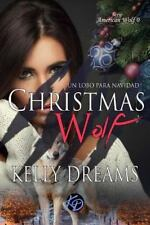 Christmas Wolf -Un Lobo Por Navidad- by Kelly Dreams (2015, Paperback)