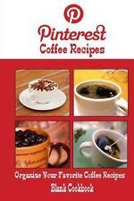 Pinterest Coffee Recipes Blank Cookbook (Blank Recipe Book) : Recipe Keeper...