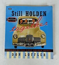 Still Holden Together Stories of the First Holden Model by Don Loffler Revised